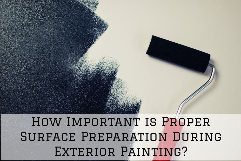 How Important is Proper Surface Preparation During Exterior Painting?