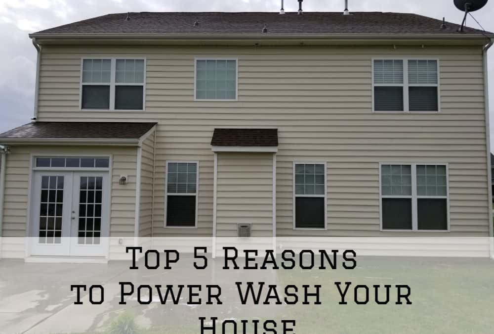 5 Reasons To Power Wash Your Home