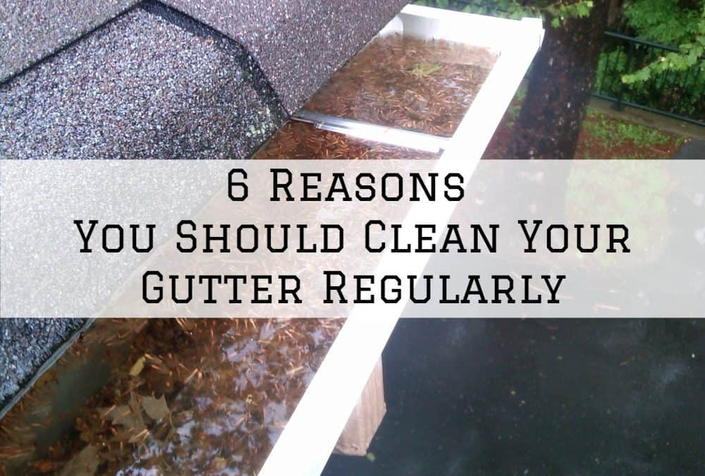 6 Reasons You Should Clean Your Gutter Regularly