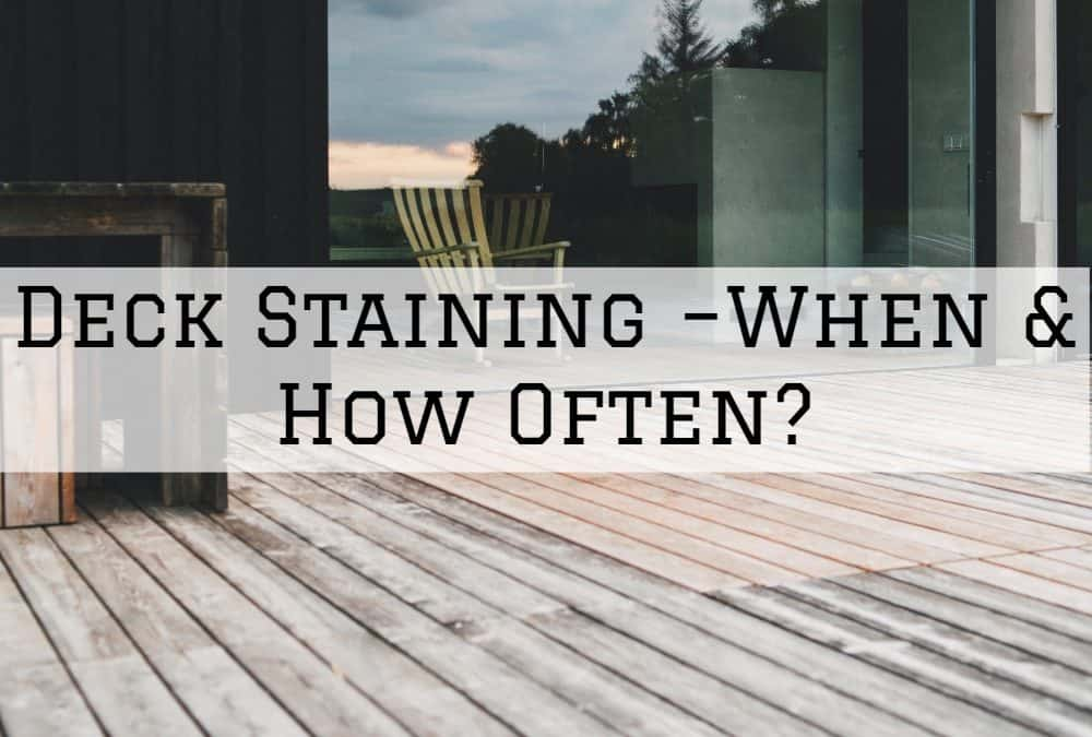 Deck Staining In Amador County, California –When & How Often?