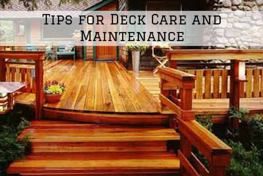 Tips for Deck Care and Maintenance in Amador County, California