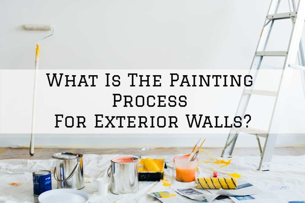 What Is The Painting Process For Exterior Walls?