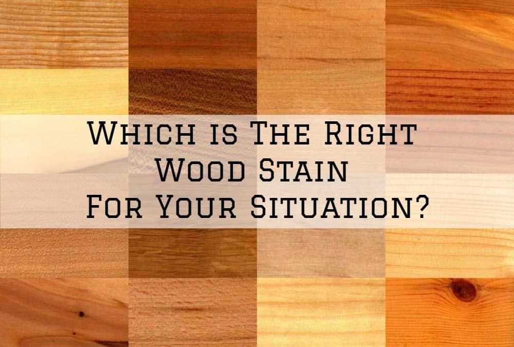Which is The Right Wood Stain For Your Situation?