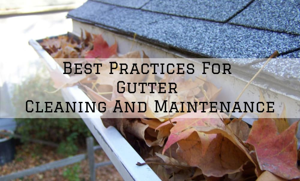 Best Practices For Gutter Cleaning And Maintenance