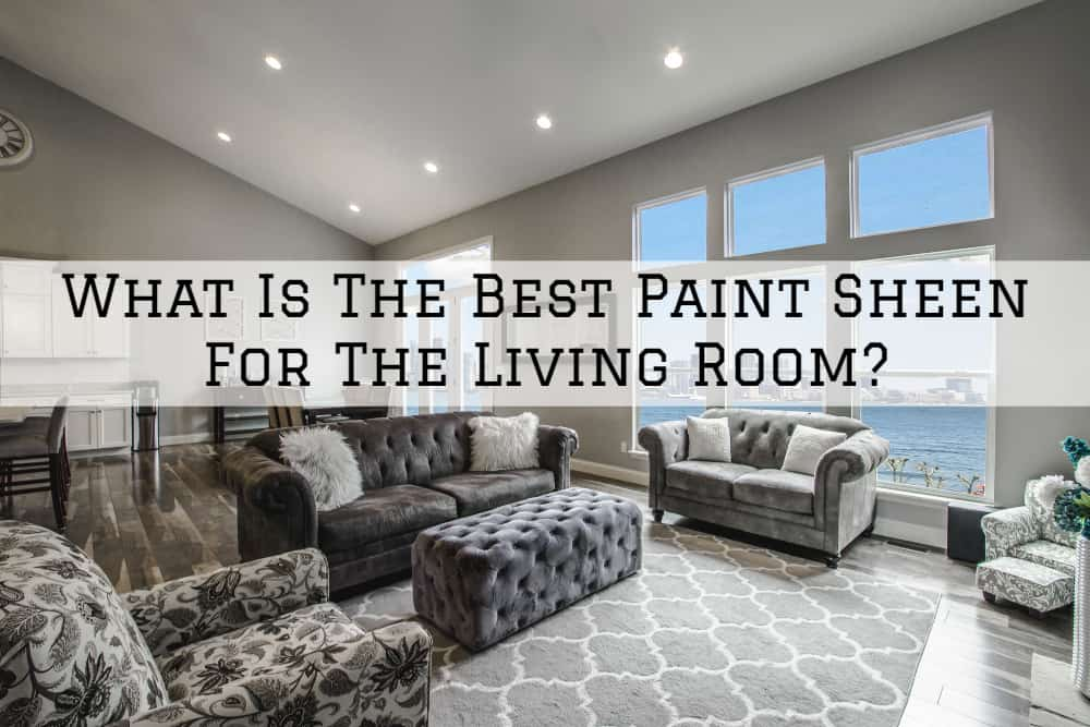 What Is The Best Paint Sheen For The Living Room?