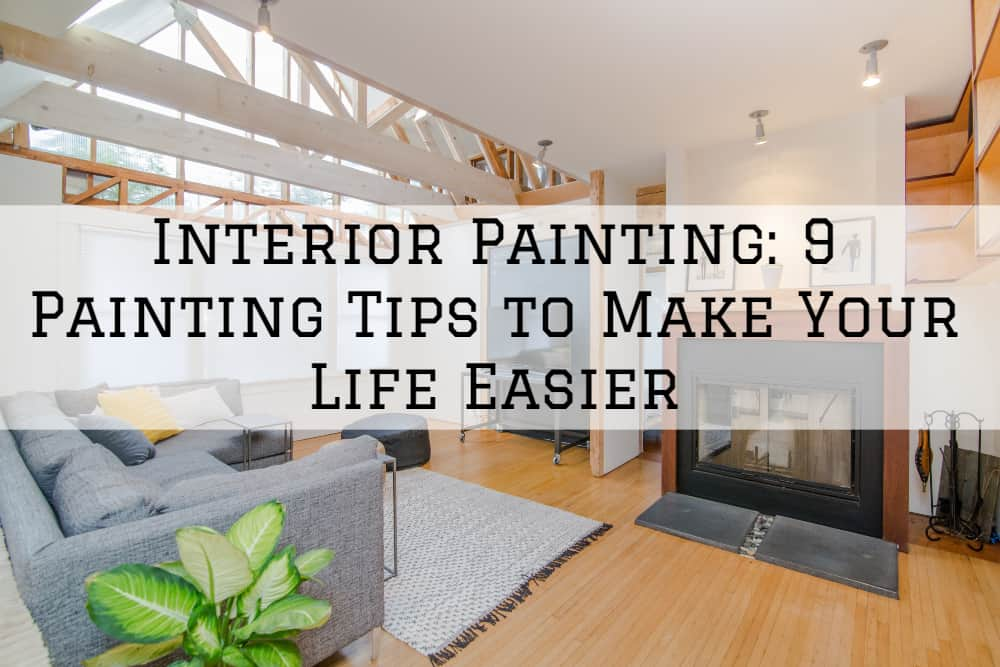 Interior Painting Amador: 9 Painting Tips to Make Your Life Easier