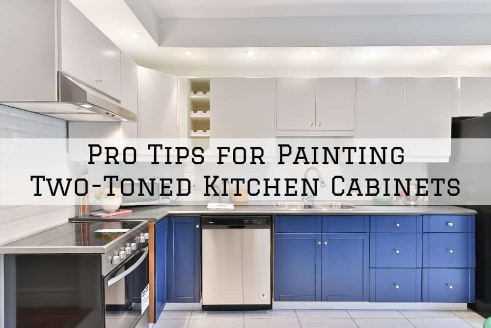 Pro Tips for Painting Two-Toned Kitchen Cabinets