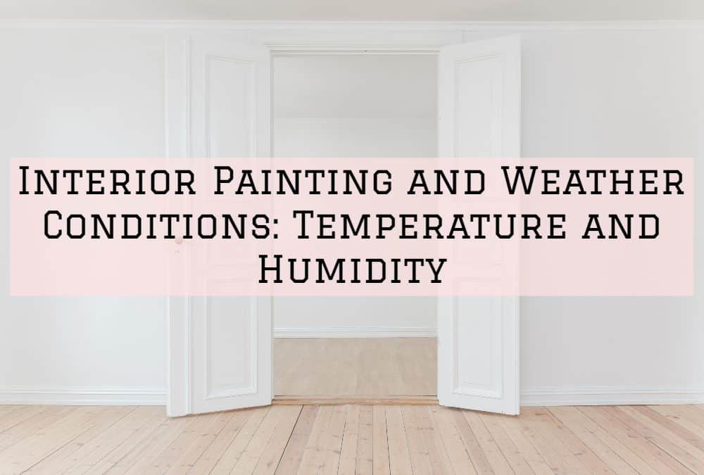 Interior Painting and Weather Conditions: Temperature and Humidity