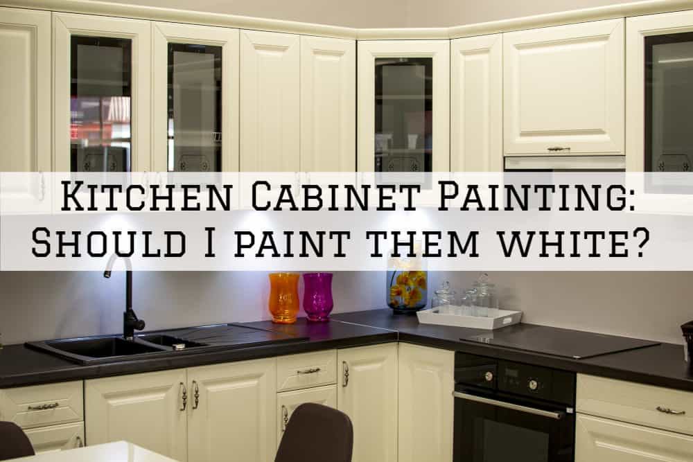 Kitchen Cabinet Painting Amador County, Ca: Should I paint them white?