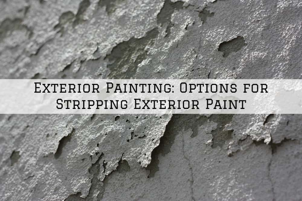 Exterior Painting Amador County, CA: Options for Stripping Exterior Paint