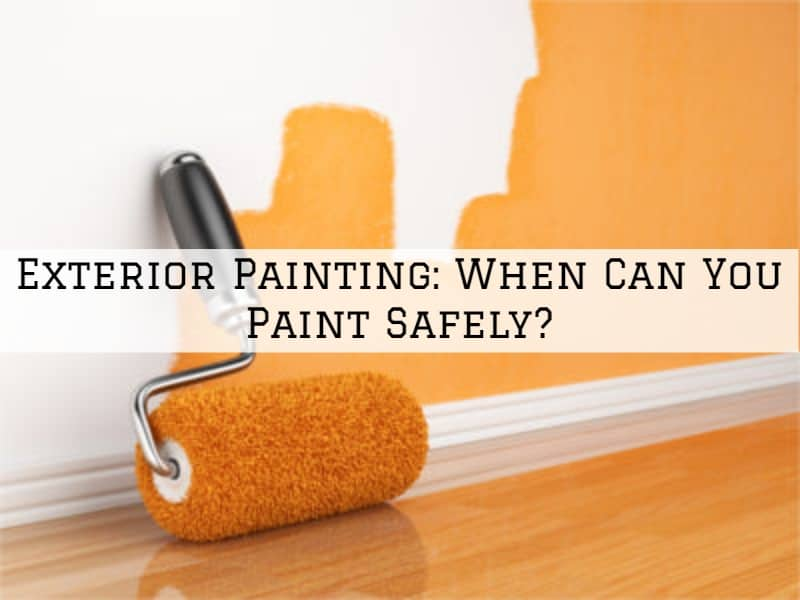 Exterior Painting Amador County, CA: When Can You Paint Safely?