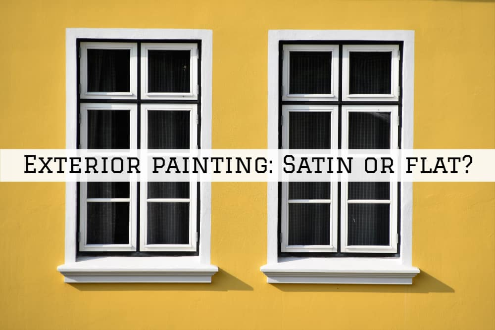 Exterior painting Amador County, CA: Satin or flat?