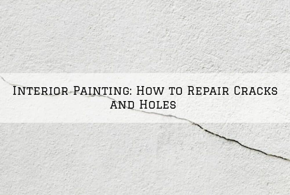 Interior Painting Amador County, CA: How to Repair Cracks and Holes