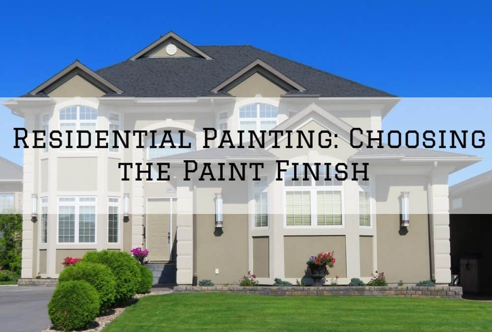 Residential Painting, Amador County, CA_ Choosing the Paint Finish