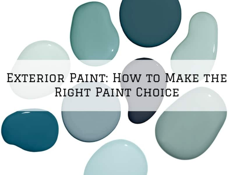 Exterior Paint_ How to Make the Right Paint Choice