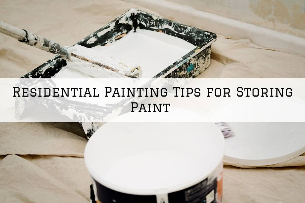 Residential Painting in Amador County, CA: Tips for Storing Paint