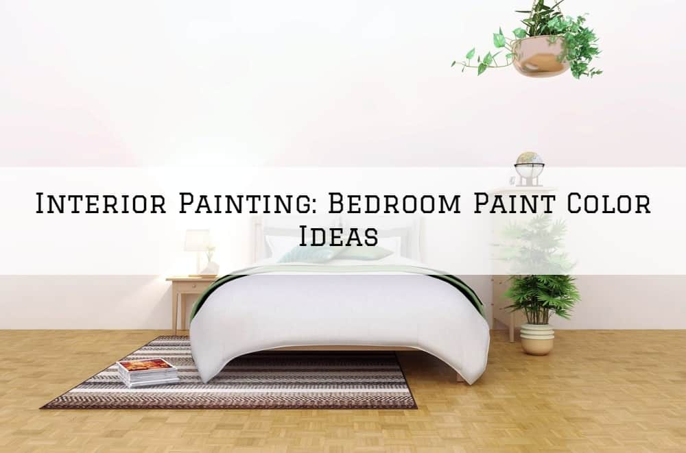 Interior Painting Amador County, CA: Bedroom Paint Color Ideas