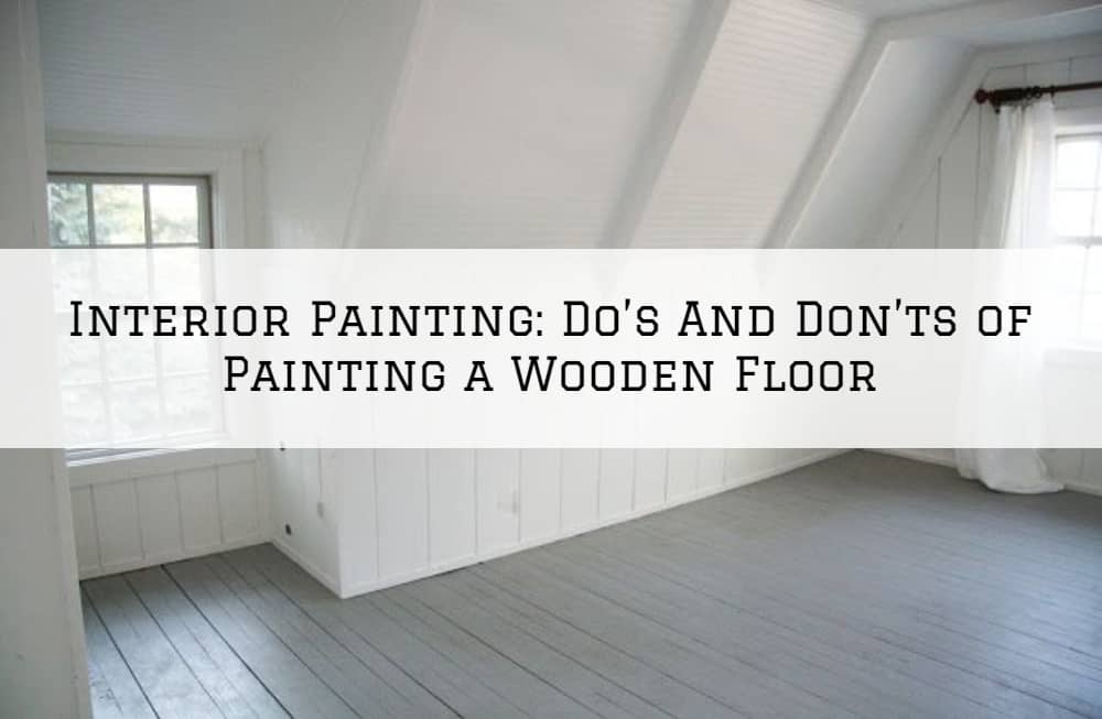 Interior Painting Amador County, CA: Do's And Don'ts of Painting a Wooden Floor