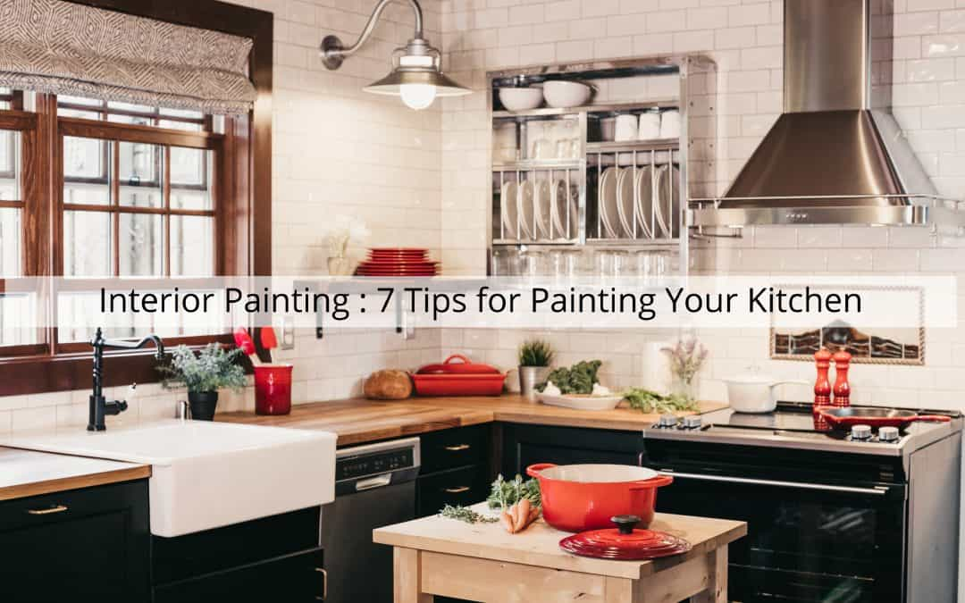 Interior Painting in Amador County, CA : 7 Tips for Painting Your Kitchen