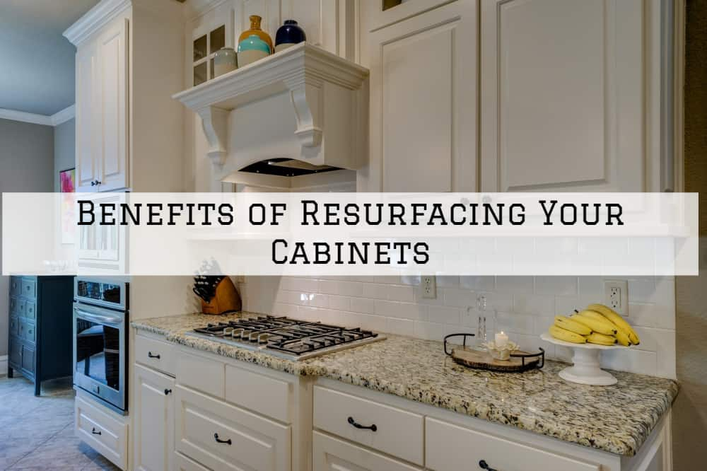 Benefits of Resurfacing Your Cabinets in Amador County, California