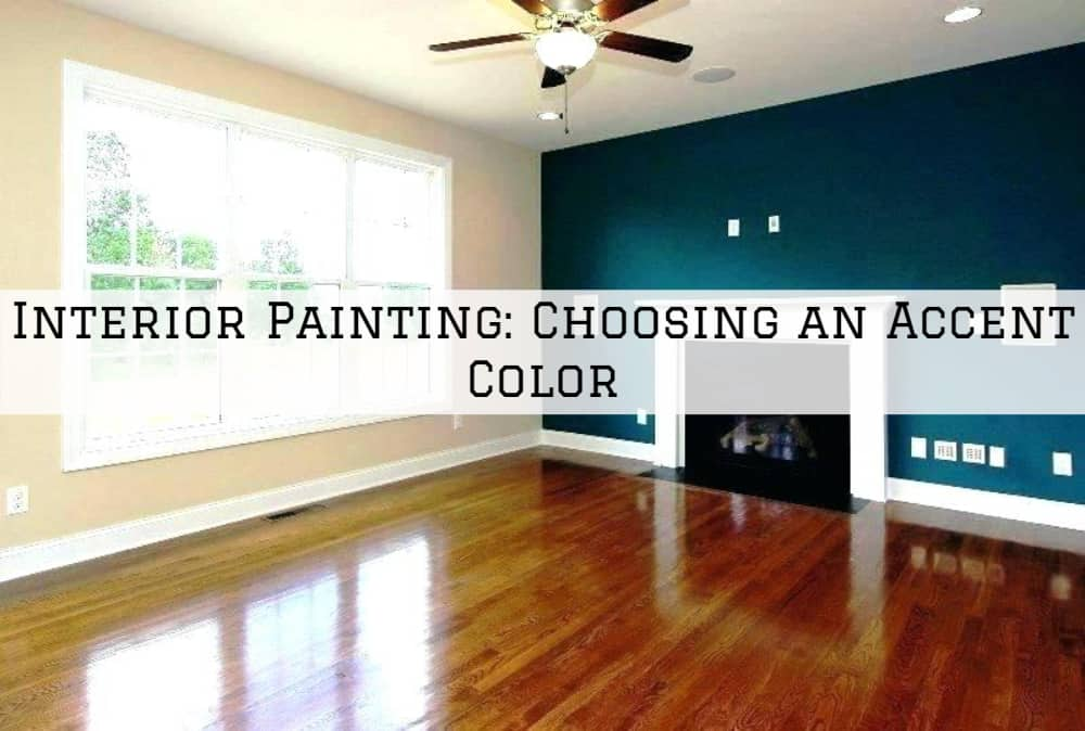 Interior Painting Amador County, CA Part 2_ Choosing an Accent Color