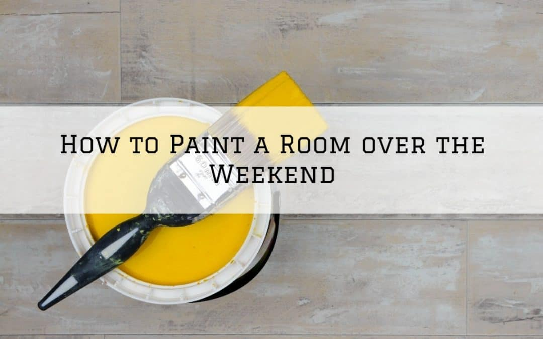 How to Paint a Room over the Weekend Amador County, CA