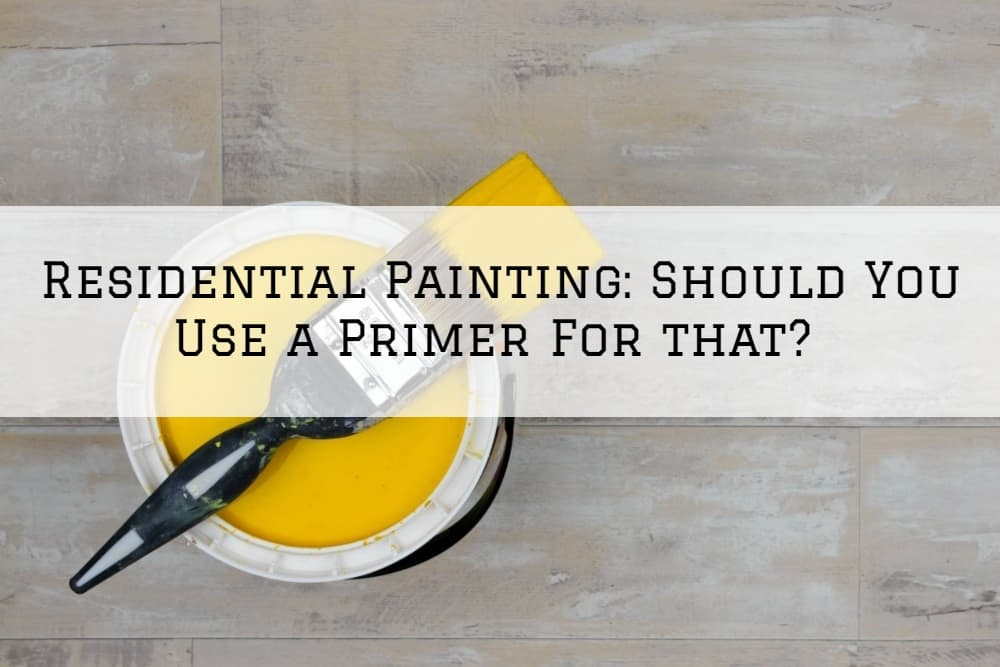 Residential Painting Amador County, CA: Should You Use a Primer For that?