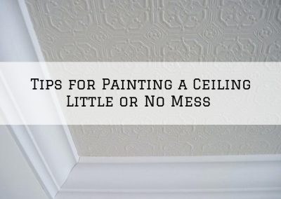 Tips for Painting a Ceiling Little or No Mess in Amador County, CA