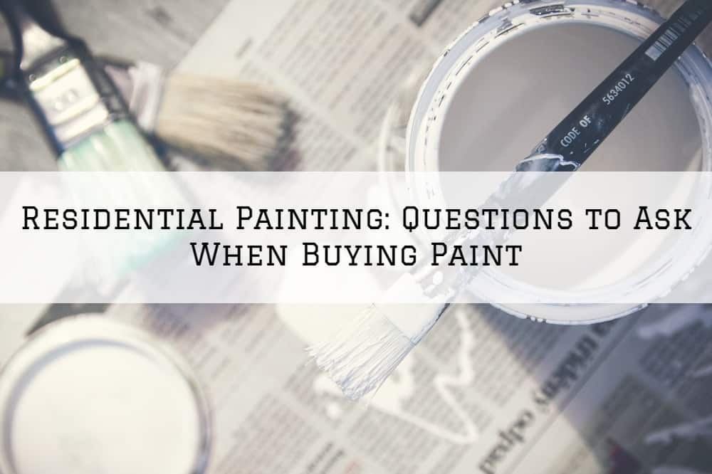 Residential Painting Amador County, CA: Questions to Ask When Buying Paint