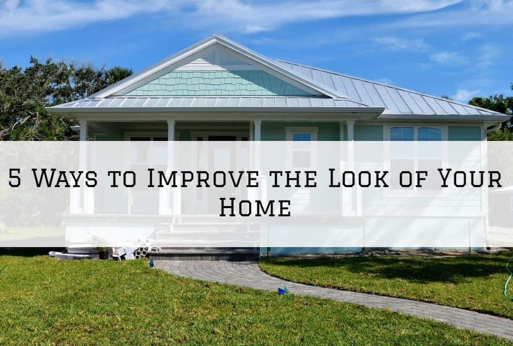 5 Ways to Improve the Look of Your Home in Amador County, CA