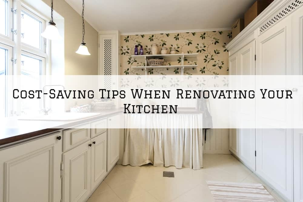 Cost-Saving Tips When Renovating Your Kitchen in Amador County, California