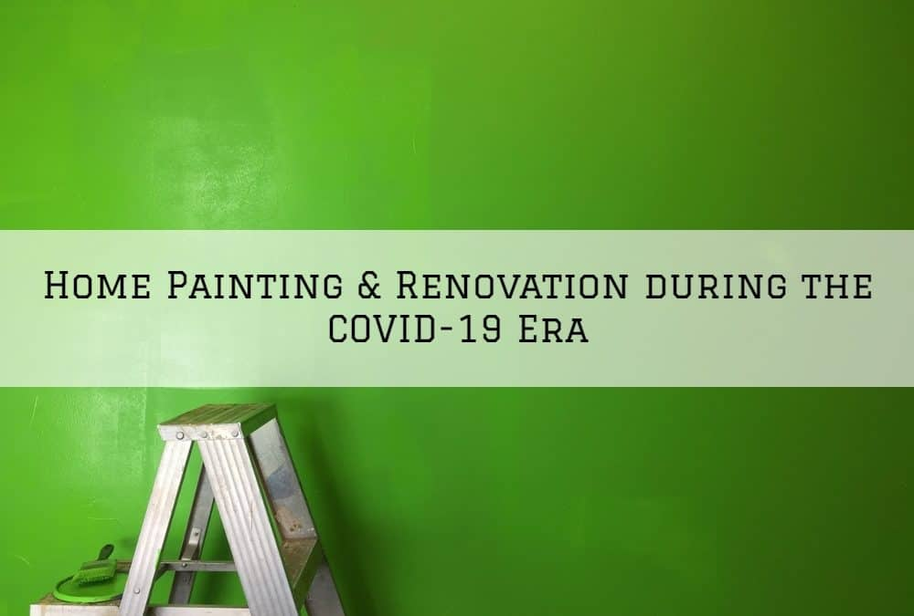Home Painting & Renovation in Amador County during the COVID-19 Era